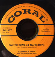 Lawrence Welk And His Champagne Music - Wake The Town And Tell The People / I Hear Those Bells