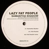 Lazy Fat People - Samantha Shadow