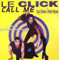 Le Click - Call Me
