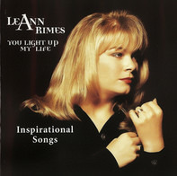LeAnn Rimes - You Light Up My Life (Inspirational Songs)