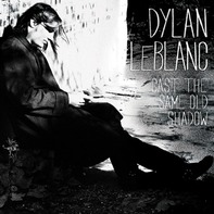 LEBLANC,DYLAN - Cast the Same Old Shadow