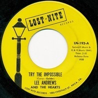 Lee Andrews & The Hearts - Try the Impossible