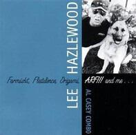 Lee Hazlewood & Al Casey Combo - Farmisht, Flatulence, Origami, ARF!!! and Me...