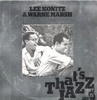 Lee Konitz & Warne Marsh - Lee Konitz & Warne Marsh
