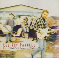Lee Roy Parnell - Every Night's a Saturday Night