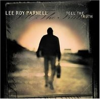 Lee Roy Parnell - Tell the Truth
