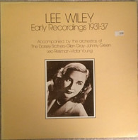 Lee Wiley Accompanied By The Orchestras Of The Dorsey Brothers - Glen Gray - Johnny Green / Leo Rei - Early Recordings 1931-37