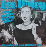 Lee Wiley - I Got a Right To Sing the Blues - Broadcasts and Rarities, Vol. 2