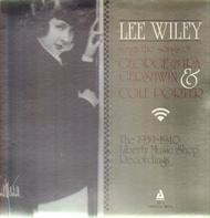 Lee Wiley - Lee Wiley Sings The Songs Of George & Ira Gershwin & Cole Porter (The 1939-40 Liberty Music Shop Re