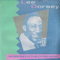 Lee Dorsey - Working In The Coalmine