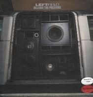 Leftfield - Release The Pressure