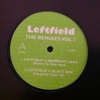 Leftfield - The Remixes Vol. I