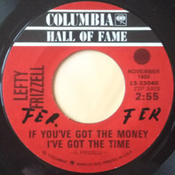 Lefty Frizzell - If You've Got The Money I've Got The Time / Mom And Dad's Waltz