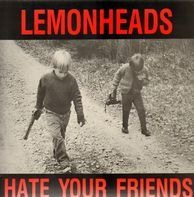 The Lemonheads - Hate Your Friends