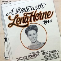 Lena Horne Featuring: Fletcher Henderson And His Orchestra , Jerry Colonna , Mel Blanc & The Chario - A Date With Lena Horne 1944