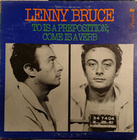 Lenny Bruce - To Is a Preposition; Come Is a Verb