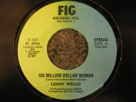 Lenny Welch - Six Million Dollar Woman / I Thank You Love