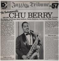 Leon 'Chu' Berry - The Indispensable Chu Berry