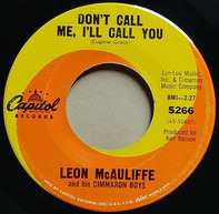 Leon McAuliffe And His Cimarron Boys - Don't Call Me I'll Call You / Next Time I Fall In Love
