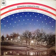 Leonard Bernstein Conducts Charles Ives , The New York Philharmonic Orchestra - Symphony No. 3 / Decoration Day / Central Park In The Dark / The Unanswered Question