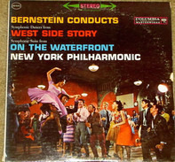 Leonard Bernstein Conducts The New York Philharmonic Orchestra - Symphonic Dances From West Side Story / Symphonic Suite From On The Waterfront