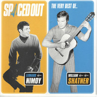 Leonard Nimoy & William Shatner - Spaced Out (The Very Best Of..)