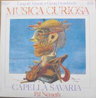 Leopold Mozart , Jiří Družecký , Capella Savaria , Pál Németh - Musica Curiosa