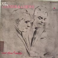 Lerner & Loewe - and then I wrote...