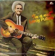 Leroy Pullins - I'm a nut
