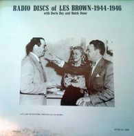 Les Brown , Doris Day , Butch Stone - Radio Discs Of Les Brown - 1944 - 1946