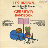 Les Brown And His Band Of Renown - Play The Gershwin Bandbook
