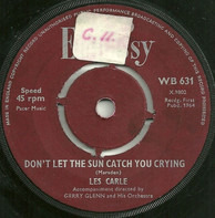 Les Carle / Mike Redway - Don't Let The Sun Catch You Crying / Constantly (L'Edera)