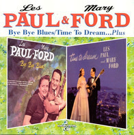 Les Paul & Mary Ford - Bye Bye Blues / Time To Dream ... Plus