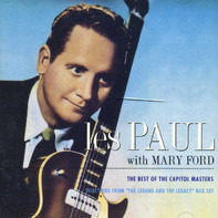 "Les Paul & Mary Ford - The Best Of The Capitol Masters - Selections From ""The Legend And The Legacy"" Box Set"