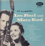 Les Paul & Mary Ford - The Hit Makers!