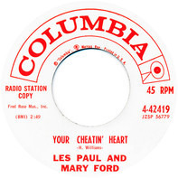 Les Paul & Mary Ford - Your Cheatin' Heart / Another Town, Another Time