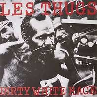 Les Thugs - Dirty White Race