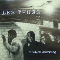 Les Thugs - Nineteen Something