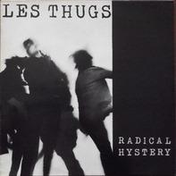 Les Thugs - Radical Histery