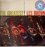Les Brown And His Band Of Renown - The Greatest!