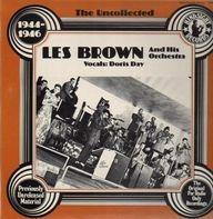 Les Brown And His Orchestra - The Uncollected 1944-46