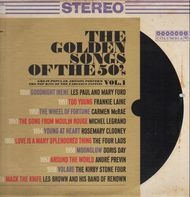 Les Paul And Mary Ford, Frankie Laine, Carmen McRae... - The Golden Songs Of The 50's - Vol 1