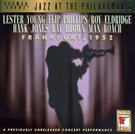 Lester Young , Flip Phillips , Roy Eldridge , Hank Jones , Ray Brown , Max Roach - Jazz At The Philarmonic-Frankfurt 1952