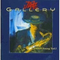 Lester Young - Jazz Gallery l.Young Vol. 1