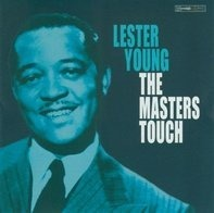 Lester Young - The Masters Touch