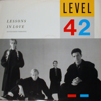 Level 42 - Lessons In Love (Extended Version)