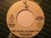 Levon Helm - Ain't No Way To Forget You