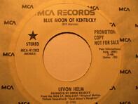 Levon Helm - Blue Moon Of Kentucky