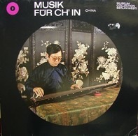 Liang Mingyue - Musik Für Ch'in - China / Music For Ch'in - China