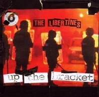 Libertines - UP The Bracket -Reissue-